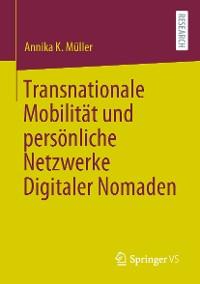 Cover Transnationale Mobilität und persönliche Netzwerke Digitaler Nomaden