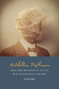 Cover Antebellum Posthuman