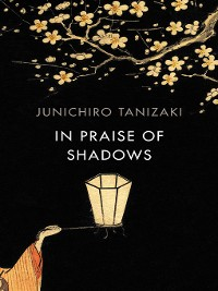 Cover In Praise of Shadows