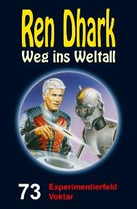 Cover Ren Dhark – Weg ins Weltall 73: Experimentierfeld Voktar