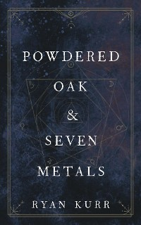 Cover Powdered Oak and Seven Metals