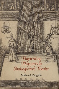 Cover Playwriting Playgoers in Shakespeare's Theater