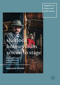 Cover Sherlock Holmes from Screen to Stage
