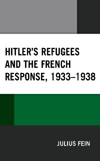 Cover Hitler's Refugees and the French Response, 1933–1938