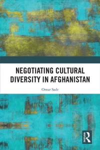 Cover Negotiating Cultural Diversity in Afghanistan
