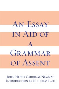 Cover Essay in Aid of A Grammar of Assent, An