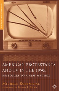 Cover American Protestants and TV in the 1950s