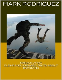 Cover Parachuting: Clear and Unbiased Facts About Skydiving
