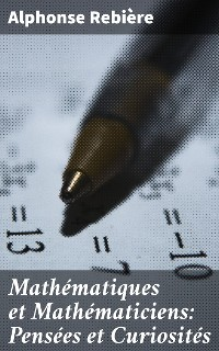 Cover Mathématiques et Mathématiciens: Pensées et Curiosités