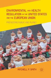 Cover Environmental and Health Regulation in the United States and the European Union