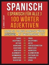 Cover Spanisch ( Spanisch für Alle ) 100 Wörter - Adjektiven