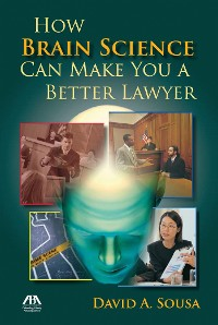 Cover How Brain Science Can Make You a Better Lawyer