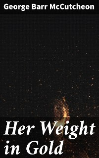 Cover Her Weight in Gold