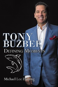 Cover Tony Buzbee - Defining Moments