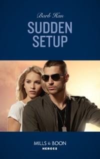 Cover Sudden Setup (Mills & Boon Heroes) (Crisis: Cattle Barge, Book 1)
