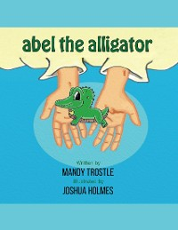 Cover Abel the Alligator