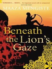 Cover Beneath the Lion's Gaze