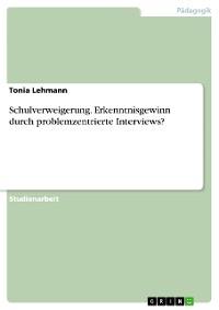 Cover Schulverweigerung. Erkenntnisgewinn durch problemzentrierte Interviews?