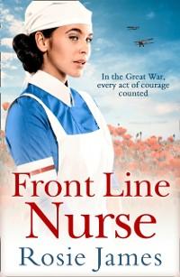 Cover Front Line Nurse: An emotional first world war saga full of hope