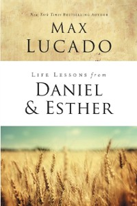 Cover Life Lessons from Daniel and Esther