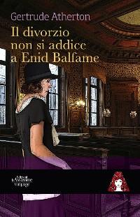Cover Il matrimonio non si addice a  Enid Balfame