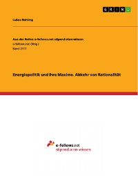 Cover Energiepolitik und ihre Maxime. Abkehr von Rationalität