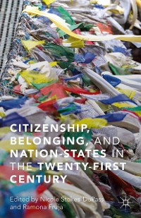 Cover Citizenship, Belonging, and Nation-States in the Twenty-First Century