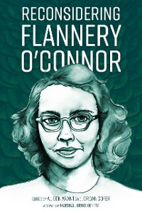 Cover Reconsidering Flannery O'Connor
