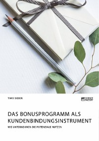 Cover Das Bonusprogramm als Kundenbindungsinstrument