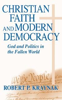 Cover Christian Faith and Modern Democracy