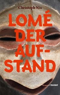Cover Lomé – Der Aufstand