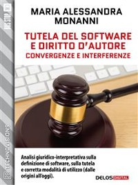 Cover Tutela del software e diritto d'autore. Convergenze e interferenze