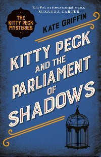 Cover Kitty Peck and the Parliament of Shadows