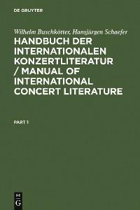 Cover Handbuch der Internationalen Konzertliteratur / Manual of International Concert Literature
