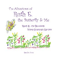 Cover The Adventures of Ruth E. the Butterfly and Me