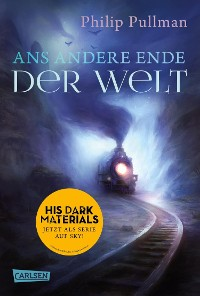 Cover His Dark Materials 4: Ans andere Ende der Welt