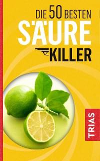 Cover Die 50 besten Säure-Killer