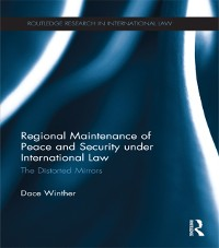Cover Regional Maintenance of Peace and Security under International Law