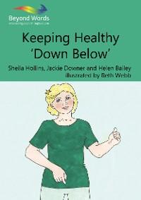 Cover Keeping Healthy 'Down Below'