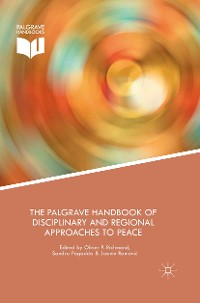 Cover The Palgrave Handbook of Disciplinary and Regional Approaches to Peace