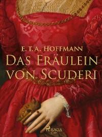 Cover Das Fräulein von Scuderi