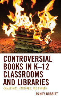 Cover Controversial Books in K–12 Classrooms and Libraries