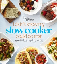 Cover Better Homes and Gardens I Didn't Know My Slow Cooker Could Do That