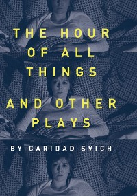 Cover The Hour of All Things and Other Plays