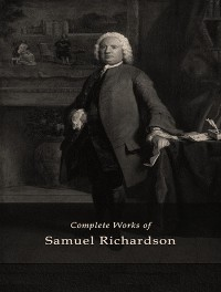 Cover The Complete Works of Samuel Richardson