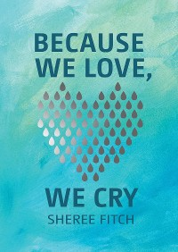 Cover Because We Love, We Cry
