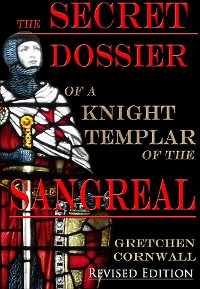 Cover The Secret Dossier of a Knight Templar of the Sangreal