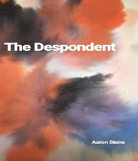 Cover The Despondent