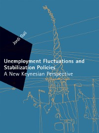 Cover Unemployment Fluctuations and Stabilization Policies