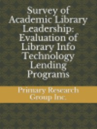 Cover Survey of Academic Library Leadership: Evaluation of Library Info Technology Lending Programs